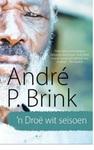 'n Droë Wit Seisoen - Andre Brink (Paperback)