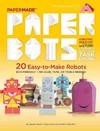 PaperMade Paper Bots - Daniel Stark (Paperback)