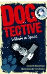 Dogtective William In Space - Elizabeth Wasserman (Paperback)