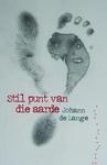 Stil Punt Van Die Aarde - Johann de Lange (Paperback)