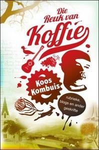 Die Reuk Van Koffie - Koos Kombuis (Paperback) - Cover