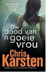 Die Dood van 'n Goeie Vrou - Chris Karsten (Paperback)