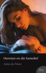 Hermien En Die Hartedief - Anita du Preez (Paperback)