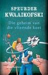 Speurder Kwaaikofski: Die Geheim Van Die Vlieënde Koei - Jurgen Banscherus (Paperback)