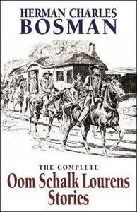 The Complete Oom Schalk Lourens Stories - Herman Charles Bosman (Paperback) - Cover