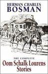 The Complete Oom Schalk Lourens Stories - Herman Charles Bosman (Paperback)