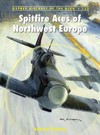 Spitfire Aces of Northwest Europe 1944-45 - Andrew Thomas (Paperback) Cover