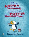 Angry Little Puffin - Timothy Young (Hardcover)