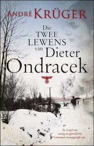 Die Twee Lewens Van Dieter Ondracek - André Krüger (Paperback) - Cover