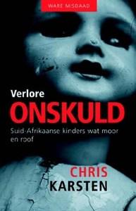 Verlore Onskuld: Suid-Afrikaanse Kinders Wat Moor En Roof - Chris Karsten (Paperback) - Cover