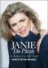 Janie Du Plessis: 'n Keuse Vir Die Lewe - Martie Retief-Meiring (Paperback)