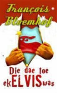 Die Dae Toe Ek Elvis Was - Francois Bloemhof (Paperback) - Cover