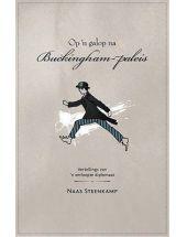 Op 'n Galop Na Buckingham-Paleis - Vertellings Van 'n Verloopte Diplomaat - Naas Steenkamp (Paperback) - Cover