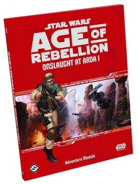 Star Wars: Age of Rebellion - Onslaught at Arda I (Role Playing Game) - Cover