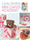 Lindy Smith's Mini Cakes Academy - Lindy Smith (Hardcover)