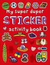 My Super Duper Sticker Activity Book - Roger Priddy (Paperback)