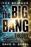 The Science of TV's the Big Bang Theory - David H. Zobel (Paperback) Cover