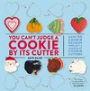 You Can't Judge a Cookie by Its Cutter - Patti Paige (Hardcover)