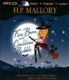 Fire Burn and Cauldron Bubble - H. P. Mallory (CD/Spoken Word)