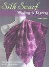 Silk Scarf Printing & Dyeing - Melanie Brummer (Paperback)