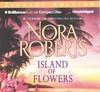 Island of Flowers - Nora Roberts (CD/Spoken Word)