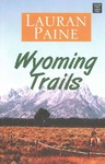 Wyoming Trails - Lauran Paine (Library)