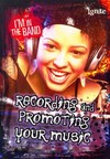 Recording and Promoting Your Music - Matt Anniss (Paperback)