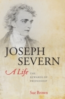 Joseph Severn, a Life - Sue Brown (Hardcover) - Cover