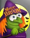 Magic Broom - Charles Reasoner (Hardcover)