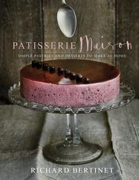 Patisserie Maison - Richard Bertinet (Hardcover) - Cover