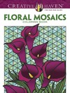 Creative Haven Floral Mosaics Coloring Book - Jessica Mazurkiewicz (Paperback)