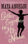 Gather Together In My Name - Maya Angelou (Paperback)