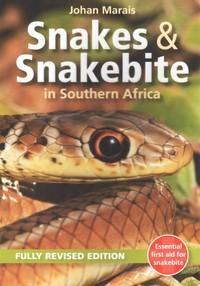 Snakes & Snakebite in Southern Africa - Johan Marais (Paperback) - Cover