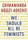 We Should All Be Feminists - Chimamanda Ngozi Adichie (Paperback)
