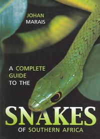 Complete Guide to the Snakes of Southern Africa - Johan Marais (Paperback) - Cover