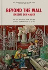 Beyond the Wall / Jenseits Der Mauer - Benedikt Taschen (Hardcover)