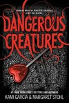 Dangerous Creatures - Kami Garcia (Paperback)