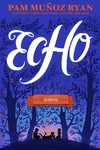 Echo - Pam Munoz Ryan (Hardcover)