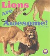 Lions Are Awesome! - Lisa J. Amstutz (Library)