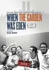 Espn Films 30 For 30: When the Garden Was Eden (Region 1 DVD)