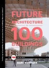 The Future of Architecture in 100 Buildings - Marc Kushner (Hardcover)