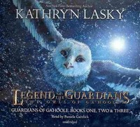 Legend of the Guardians: the Owls of Ga - Kathryn Lasky (CD/Spoken Word) - Cover