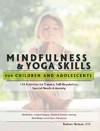 Mindfulness & Yoga Skills for Children and Adolescents - Barbara Neiman (Paperback)