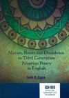 Nation, Power and Dissidence in Third-Generation Nigerian Poetry in English - Sule E. Egya (Paperback)