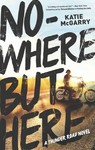 Nowhere but Here - Katie McGarry (Hardcover)