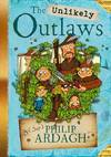 Unlikely Outlaws  - Philip Ardagh (Paperback)