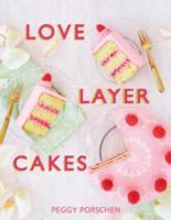 Love Layer Cakes - Peggy Porschen (Hardcover) - Cover