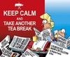 Keep Calm and Take Another Tea Break - Stephen Francis (Paperback)