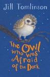Owl Who Was Afraid of the Dark - Jill Tomlinson (Paperback)