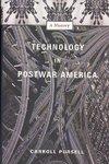 Technology in Postwar America - Carroll Pursell (Hardcover)